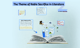 The Theme of Noble Sacrifice in Literature