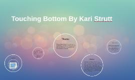 Copy of Touching Bottom By Kari Strutt
