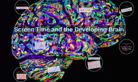 Copy of Screen Time and the Developing Brain