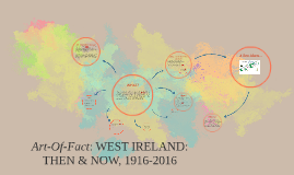 WEST IRELAND: THen & NOW, 1916-2016