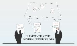Copy of LA ENFERMERÍA EN EL CONTROL DE INFECCIONES