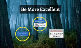 Be More Excellent