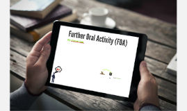 FOA: Further Oral Activity