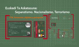 ETA: Separatismo, Nacionalismo, Terrorismo