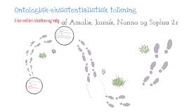 Copy of Ontologisk-eksistentialistisk tolkning