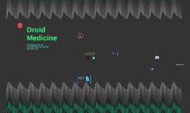 Droid Medicine