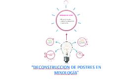 """""""DECONSTRUCCION DE POSTRES EN MIXOLOGÍA"""""""