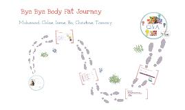 bye bye body fat