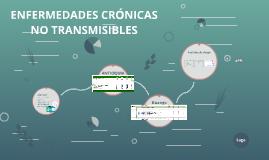 ENFERMEDADES CRÓNICAS NO TRANSMISIBLES