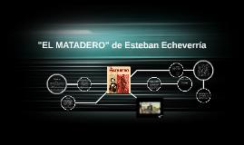 """EL MATADERO"" de Esteban Echeverría"