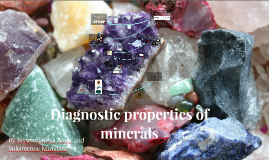 Copy of Diagnostic properties of minerals
