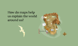 Mapping By Abbey Kornhauser On Prezi - How do maps help us