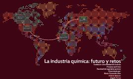 La industria química: futuro y retos