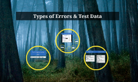 Types of Errors & Test Data