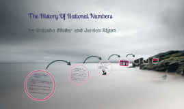 Copy of The History Of Rational Numbers