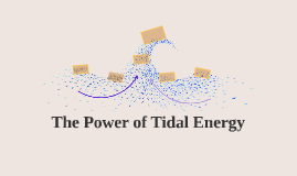 The Power of Tidal Energy