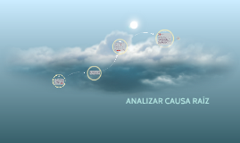 Copy of ANALIZAR CAUSA RAÍZ