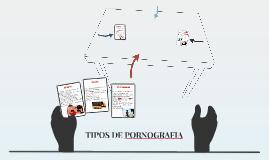 TIPOS DE PORNOGRAFIA