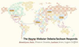 The Hayne Webster Debate/Jackson responds