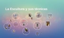 Copy of La Escultura y sus técnicas
