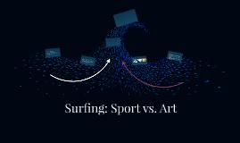 Surfing: Sport vs. Art