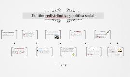 Política redistributiva y política social