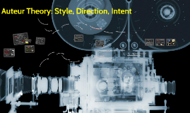 Filmmakers: Style, Direction, Intent
