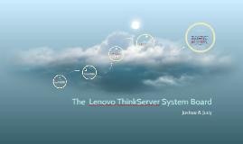 The  Lenovo ThinkServer System Board