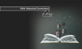 1984: Historical Connections