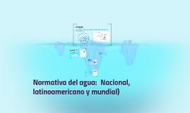 Normativa internacional del agua:  Mundial, latinoamericana