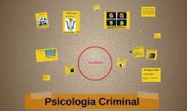 Copy of Psicologia Criminal