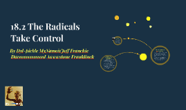 Copy of 18.2 The Radicals Take Control