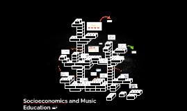 Socioeconomics and Music Education