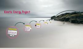 Kinetic energy project.