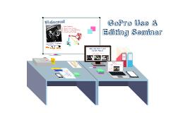 Copy of GoPro Seminar