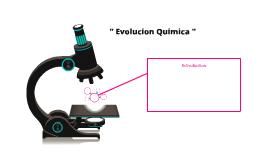 """"""" Evolucion Quimica """""""