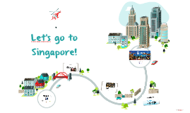 Let's go to Singapore!
