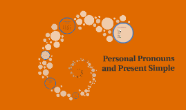 Personal Pronouns and Present Simple