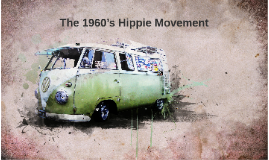 The 1960's Hippy Movement
