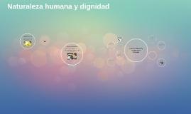 Naturaleza humana y dignidad