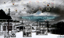 Bombing on Hiroshima and Nagasaki