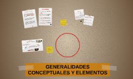 GENERALIDADES  CONCEPTUALES Y ELEMENTOS