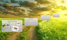 Copy of COŚ O PSZCZOŁACH