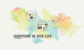 MORPHINE IN OUR LIFE