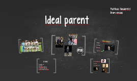 Ideal Parents