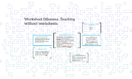 Worksheet Dilemma- Teaching without worksheets.