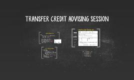 TRANSFER CREDIT ADVISING SESSION