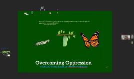Overcoming Oppression