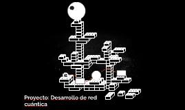 Proyecto: Desarrollo de red cuántica