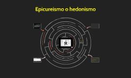 Epicureísmo o hedonismo